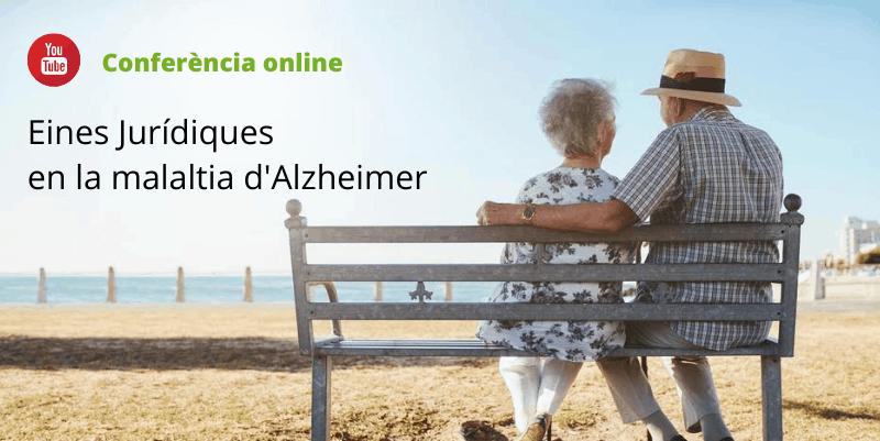 Conferència online Eines Jurídiques en la malaltia d'Alzheimer